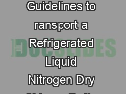 TO Delta Air Lines and Delta Connection Passengers SUBJECT Guidelines to ransport a Refrigerated Liquid Nitrogen Dry Shipper Delta Air Lines will allow transport ing of your liquid nitrogen dry shipp