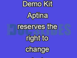 Aptina Demo Demo Kit Page of Aptina Demo Demo Kit Aptina reserves the right to change products or specifications without notice