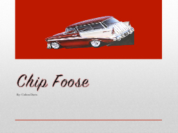 Chip Foose PowerPoint PPT Presentation