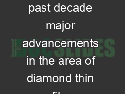 COMMENT SEPTEMBER   VOLUME   NUMBER   Making the diamond age a reality In the past decade major advancements in the area of diamond thin film technology have been quietly taking shape and building a