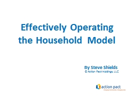 Effectively Operating the Household Model