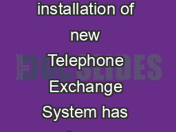TELEPHONE DIRECTORY This is for information of all the concerned that the installation of new Telephone Exchange System has been completed sucessfully and has been made functional throughout the camp