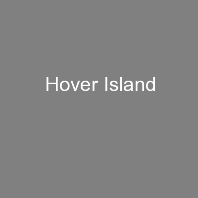 Hover Island PowerPoint PPT Presentation