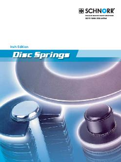 Inch Edition  The bene ts of SCHNORR Disc Springs also known as Belleville Springs result in design engineers continually increasing preference for them
