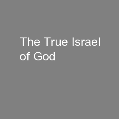 The True Israel of God PowerPoint PPT Presentation