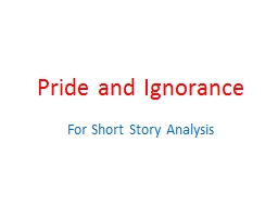 Pride and Ignorance