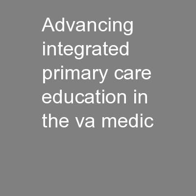 Advancing Integrated Primary Care Education in the VA Medic