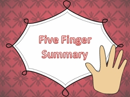 Five Finger Summary PowerPoint PPT Presentation
