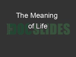 The Meaning of Life