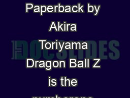 Dragon Ball Z Volume  Dragonball Z Scholastic Paperback by Akira Toriyama Dragon Ball Z is the numberone series on the Cartoon Network