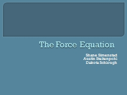 The Force Equation PowerPoint PPT Presentation