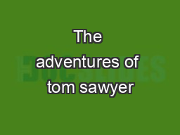 The adventures of tom sawyer PowerPoint PPT Presentation