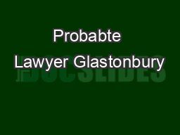 Probabte Lawyer Glastonbury PowerPoint PPT Presentation