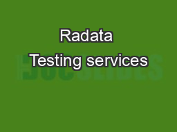 Radata Testing services PDF document - DocSlides