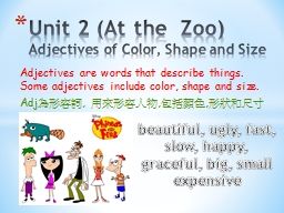 Adjectives are words that describe things. Some adjectives