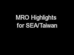 MRO Highlights for SEA/Taiwan PowerPoint PPT Presentation