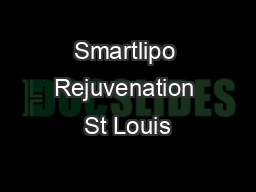 Smartlipo Rejuvenation St Louis