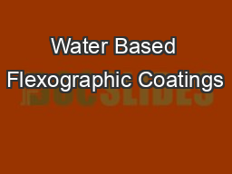 Water Based Flexographic Coatings