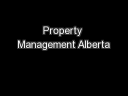 Property Management Alberta PowerPoint PPT Presentation