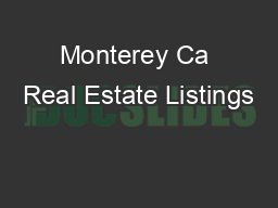 Monterey Ca Real Estate Listings PowerPoint PPT Presentation