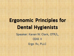 Ergonomic Principles for Dental Hygienists PowerPoint PPT Presentation