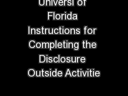Universi of Florida Instructions for Completing the Disclosure Outside Activitie