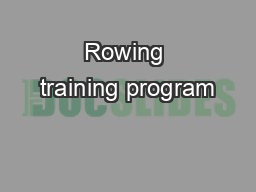 Rowing training program PowerPoint PPT Presentation
