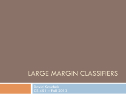 Large Margin classifiers