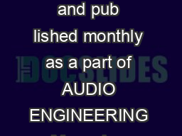 AUDIO engineering society Containing the Activities and Papers of the Society and pub lished monthly as a part of AUDIO ENGINEERING Magazine OFFICERS Theodore Lindenberg President Audio Engineering S