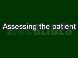 Assessing the patient PowerPoint PPT Presentation
