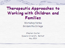Therapeutic Approaches to Working with Children and Familie