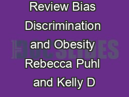 Review Bias Discrimination and Obesity Rebecca Puhl and Kelly D