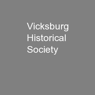 Vicksburg Historical Society PowerPoint PPT Presentation