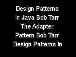 Design Patterns In Java Bob Tarr The Adapter Pattern Bob Tarr Design Patterns In