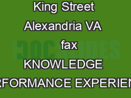 King Street Alexandria VA     fax KNOWLEDGE PERFORMANCE EXPERIENCE