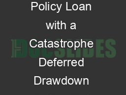 PRODUCT NOTE Catastrophe Deferred Drawdown Option The Development Policy Loan with a Catastrophe Deferred Drawdown Option Cat DDO is a contingent credit line that provides immediate liquidity to IBRD