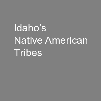 Idaho's Native American Tribes PowerPoint PPT Presentation