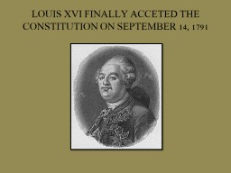 LOUIS XVI FINALLY ACCETED THE CONSTITUTION ON SEPTEMBER 14,