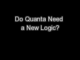 Do Quanta Need a New Logic?
