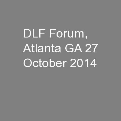 DLF Forum, Atlanta GA 27 October 2014