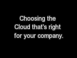 Choosing the Cloud that's right for your company.