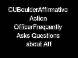 CUBoulderAffirmative Action OfficerFrequently Asks Questions about Aff