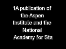 1A publication of the Aspen Institute and the National Academy for Sta