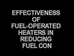 EFFECTIVENESS OF FUEL-OPERATED HEATERS IN REDUCING FUEL CON PowerPoint PPT Presentation