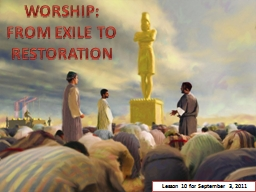 WORSHIP: FROM EXILE TO RESTORATION