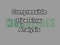 Compressible Pipe Flow Analysis &