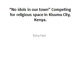 """"""" No idols in our town"""" Competing for religious space i"""