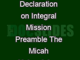 Micah Declaration on Integral MissionSeptember  Page of Micah Network Declaration on Integral Mission Preamble The Micah Network is a coalition of evangelical churches and agencies from around the wo