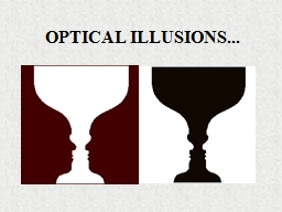 OPTICAL ILLUSIONS... PowerPoint PPT Presentation