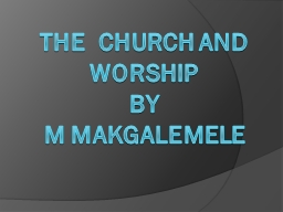 T he  church and worship